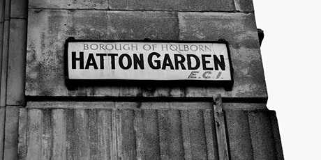 The Hatton Garden Heist!  A local history talk by Lester Hillman tickets