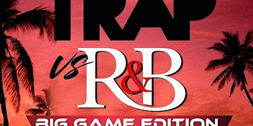 TRAP vs R&B!  The BIGGEST Super Bowl Night Party in MIAMI! Saturday @ PAVILLION! RSVP NOW (SWIRL)