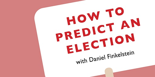The Orwell Lecture: 'How To Predict An Election'