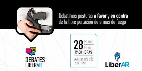 #DebatesLiberAR > Libre portación de armas de fuego boletos