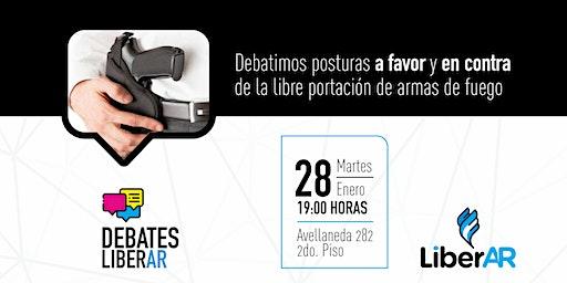 #DebatesLiberAR > Libre portación de armas de fuego