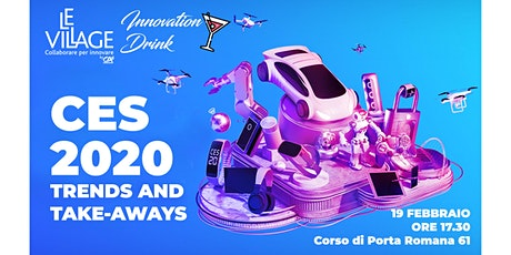 CES 2020 Trends & Take-aways | Le Village Innovation Drink biglietti