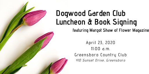 Dogwood Garden Club Luncheon and Book Signing featuring Margot Shaw