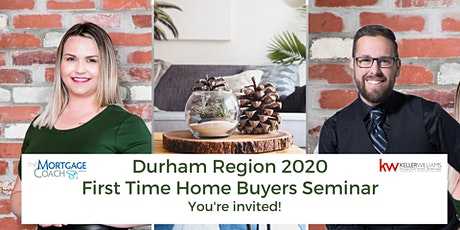 DURHAM REGION - First Time Home Buyers Seminar  2020 tickets