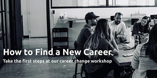How to Find a New Career - A Career Change Workshop
