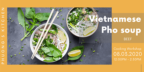 Vietnamese Cooking Workshop | Pho soup | Beef tickets