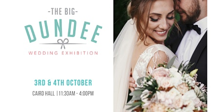 The BIG Dundee Wedding Exhibition tickets