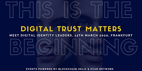 Digital Trust Matters: Das Trend-Event zu Blockchain & Digitaler Identität Tickets