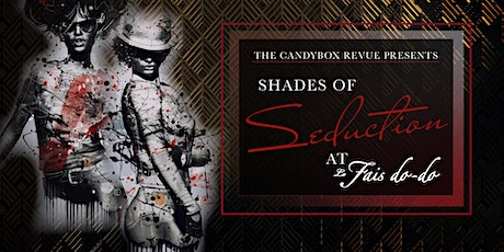 Shades of Seduction: A Valentine's Burlesque Show! tickets