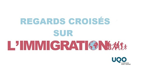 Colloque - Regards croisés sur l'immigration billets