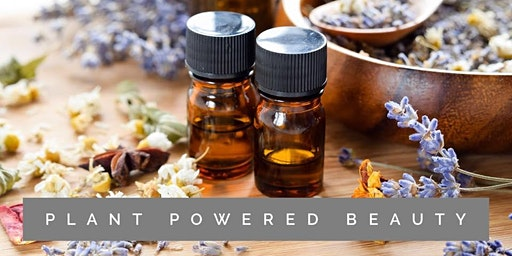 Plant Powered Beauty - Essential Oil-Infused DIYs