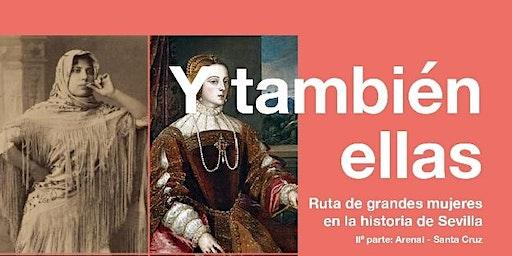 """Ruta """"Y también ellas: grandes mujeres en la historia de Sevilla"""" IIª parte"""