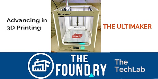 Advancing in 3D Printing - TechLab Session @TheFoundry