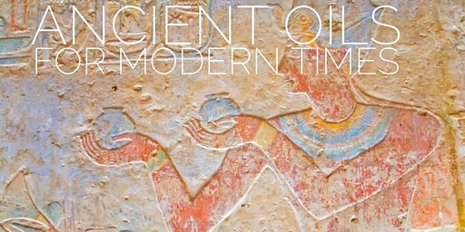 Ancient Oils for Modern Times
