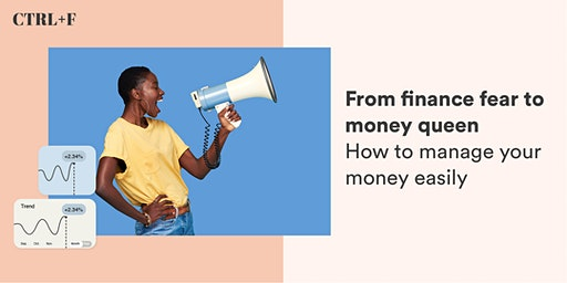 CTRL+F: From finance fear to money queen - how to manage your money easily