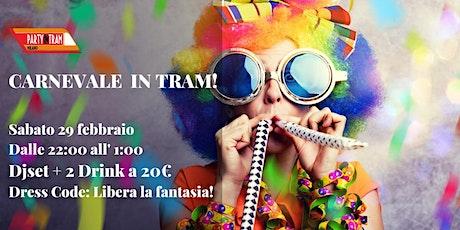 Party In Tram presenta : Carnevale In Tram biglietti