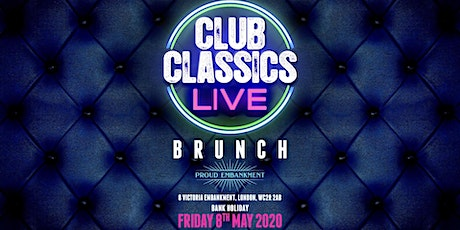 Club Classics Live Brunch - May Bank Holiday Friday tickets
