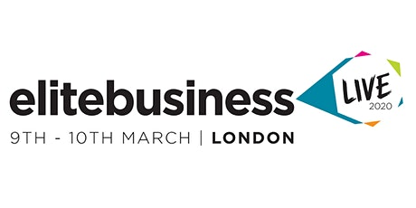 Elite Business Live 2020: Where entrepreneurial minds meet tickets