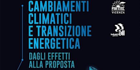 CAMBIAMENTI CLIMATICI E TRANSIZIONE ENERGETICA  dagli effetti alla proposta biglietti