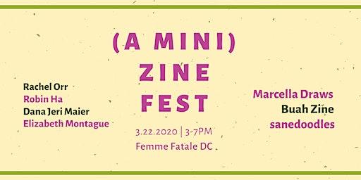 A Mini Zine Fest @ Femme Fatale DC