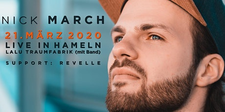 Nick March & Band | Hameln / Support: Revelle / Lalu Traumfabrik Tickets
