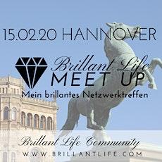 Brillant Life - Meet up! HANNOVER Tickets