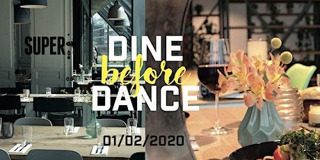 Dine before Dance @ SUPER Tickets