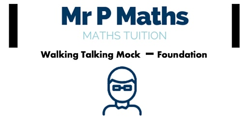 GCSE Mathematics Foundation Tier Walking Talking Mock with Mr P
