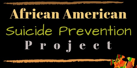 African American Suicide Prevention  Project  Community Advisory Meeting tickets