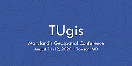 2020 TUgis: Maryland's Geospatial Conference tickets