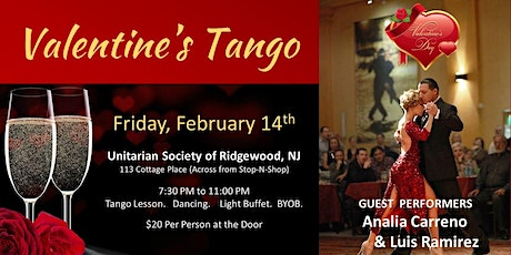 Valentine's Night Tango:  Special  Tango Performance.  $20 at the Door. tickets