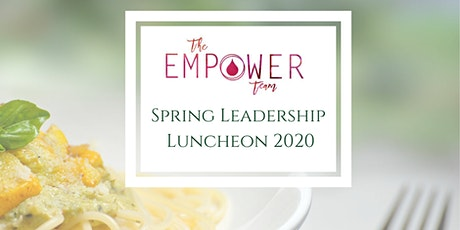 The Empower Team Spring Leadership Luncheon 2020 tickets