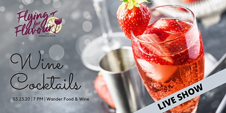 Flying For Flavour - LIVE Show - Wine Cocktails tickets
