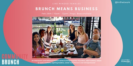 Brunch : Brunch means Business - Beaconsfield Edit tickets