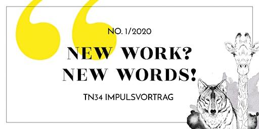 "Impulsvortrag: ""New Work? New Words!"""