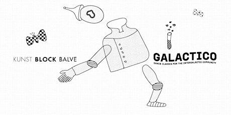 Galactico x KUNST BLOCK BALVE Tickets