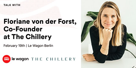 Le Wagon Talk with Floriane von der Forst, Co-Founder at The Chillery Tickets