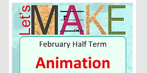 Let's Make Animation Half Term at Kenilworth Library