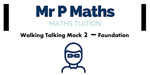 GCSE Mathematics Foundation Tier Walking Talking Mock 2 with Mr P
