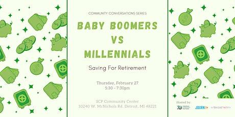 Community Conversations: Baby Boomers vs Millennials- Saving for Retirement tickets
