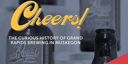 The Curious History of Grand Rapids Brewing in Muskegon