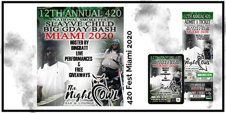 THE 12TH ANNUAL 420 FEST Ft Slayve Child Big GDay Bash - Miami 2020 tickets