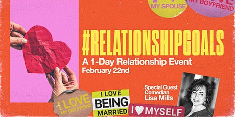#RELATIONSHIPGOALS : A 1-Day Relationship Event tickets