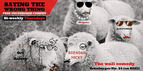 Saying The Wrong Thing - Free Uncensored Comedy - Friedrichshain tickets