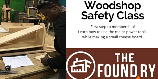 (Sold Out!) March Woodshop Safety Class @TheFoundry