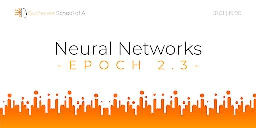 Epoch 2.3: Neural Networks