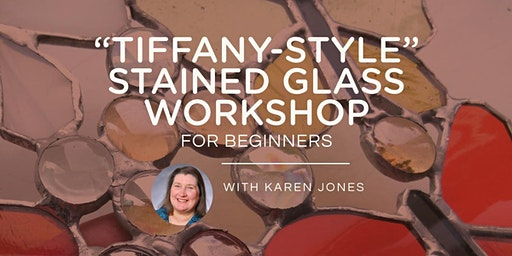 """TIFFANY-STYLE"" Stained Glass Workshop for Beginners* - NOV 2020"