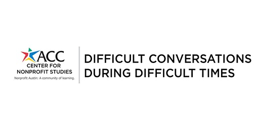 Difficult Conversations During Difficult Times