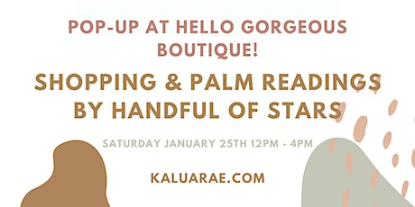 *FREE* Local Pop-Up & Palm Readings at Hello Gorgeous Boutique (Kalua Rae) tickets