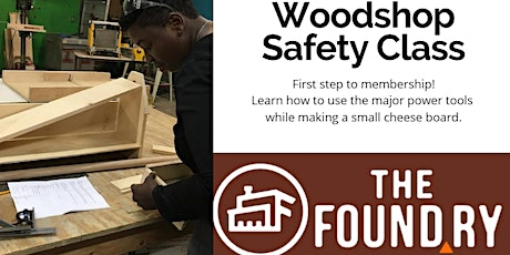 April Woodshop Safety Class @TheFoundry tickets